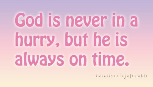 Bible quotes wise sayings god hurry - Collection Of Inspiring