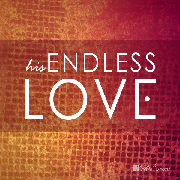 Endless Love - iBibleverses :: Collection of Inspiration Bible
