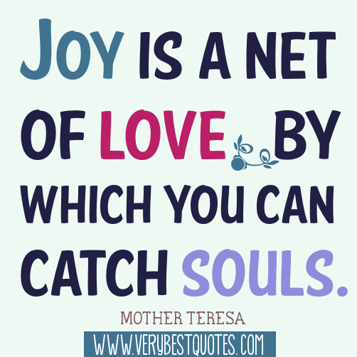 Joy is a net of love (Mother Teresa Quotes) - Inspirational Quotes
