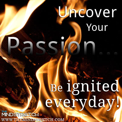 Picture Quote - passion - The MindstretchThe Mindstretch
