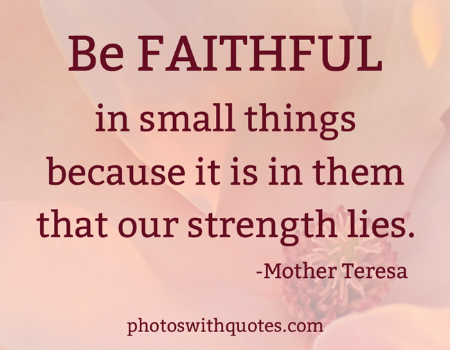 Picture Quote | Be faithful in small things