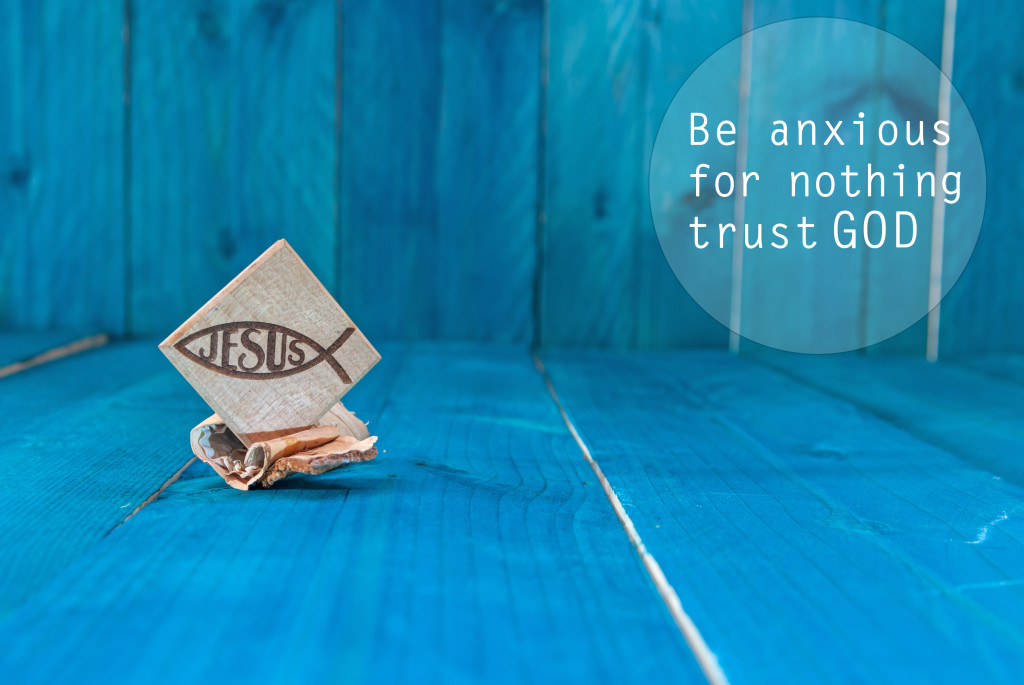 Inspirational images, Be Anxious for nothing, Jesus is the answer